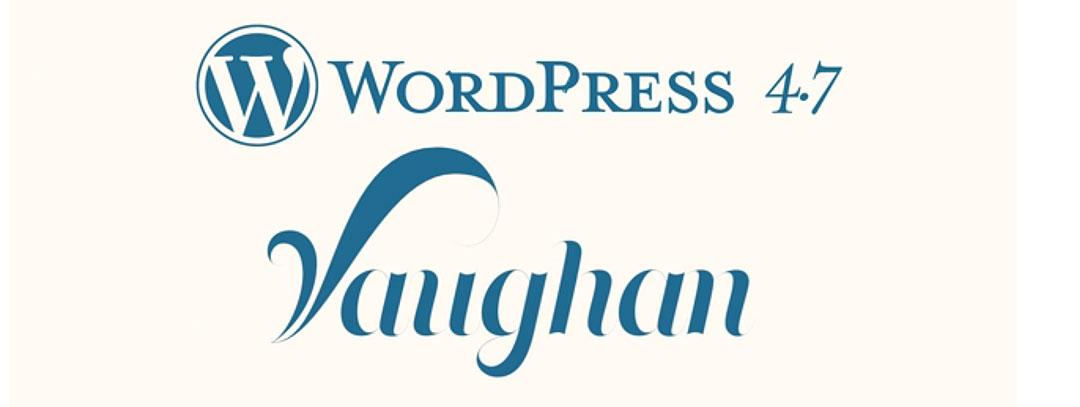 Wordpress Version 4.7 Vaughan