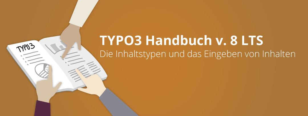 TYPO3 Handbuch v. 8 Teil 3: Das Anlegen und Ändern von Inhalten
